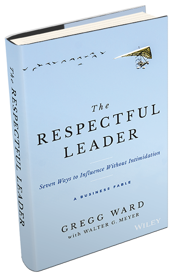 The Respectful Leader Seven Way to Influence without Intimidation